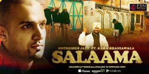 Salaama - Notorious Jatt Ft. Kaka Bhaniawala
