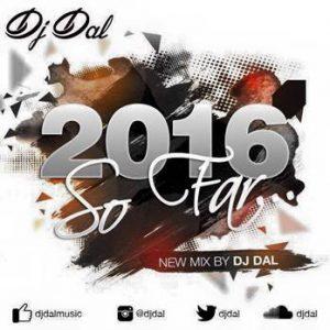 DJ Dal 2016 So Far Mix