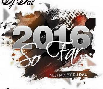 DJ DAL – 2016 so far!