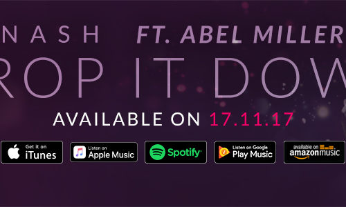 Debut Single by NASH ft. Abel Miller – Drop It Down releasing 17.11.17
